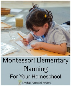 Montessori Elementary Planning for Your Homeschool