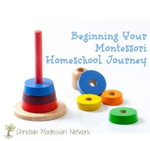 Beginning the Montessori Homeschool Journey