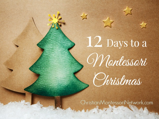 12 fun filled days to a Montessori Christmas, where Christ is the focus. ChristianMontessoriNetwork.com