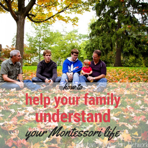 Montessori Family: Help Family Understand Your Montessori Life