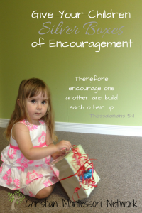 Give Your Children Silver Boxes of Encouragement