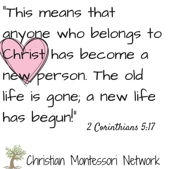 2 Corinthians 5:17 free scripture printable from Christian Montessori Network