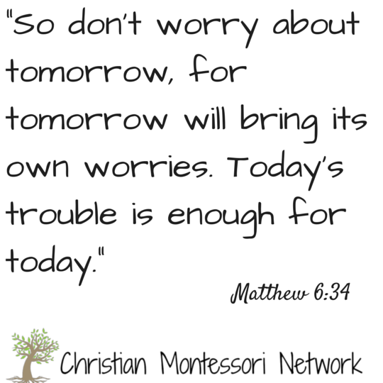Matthew 6:34 free scripture printable from Christian Montessori Network