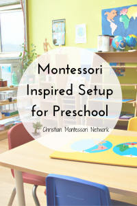 Montessori Inspired Setup for Preschool