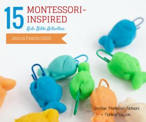 Montessori Inspired Kids Bible Activities: Jesus Feeds 5,000