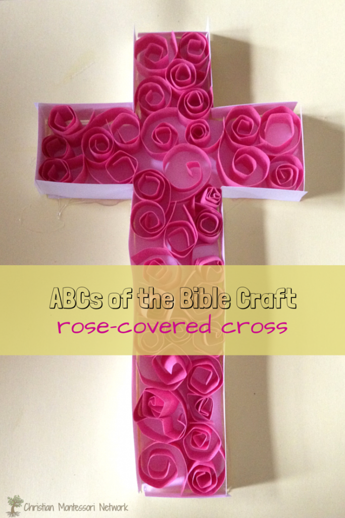 ABCs of theBible Craft- Rose-covered Cross