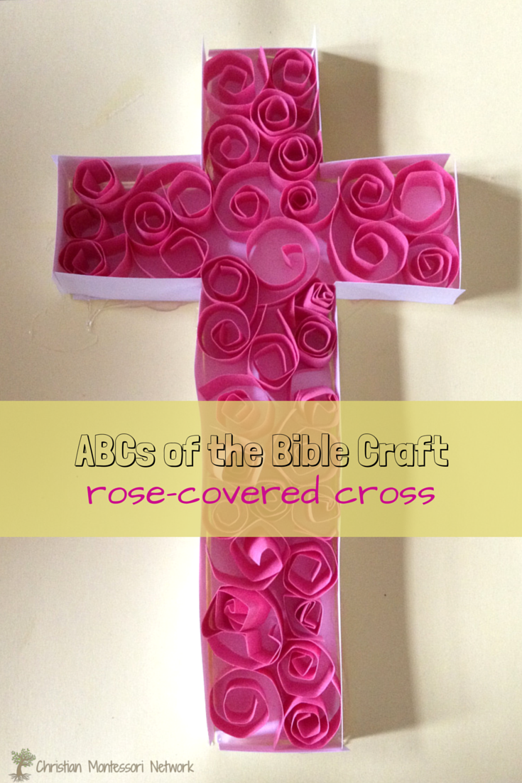 Bible School Craft Ideas: Rose-covered Cross. Part of a series of  ABCs of the Bible Crafts for kids