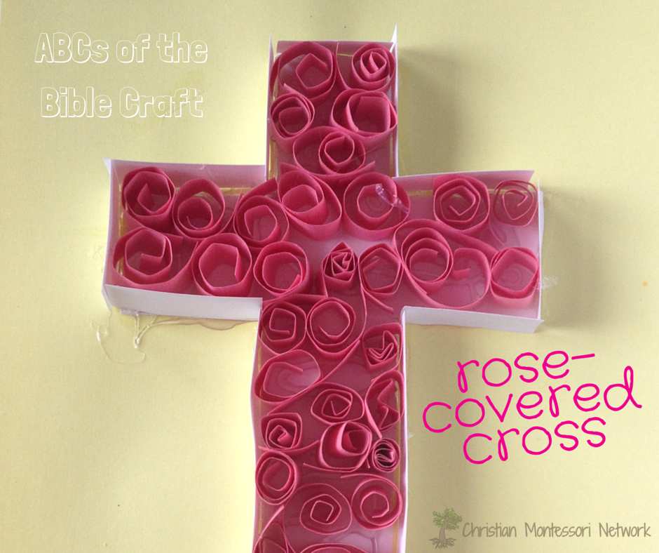 ABCs of the Bible Craft: Rose-covered Cross. Part of a series of  Bible School Craft Ideas