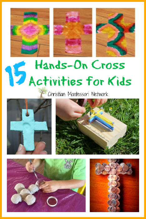A collection of 15 hands-on cross activities for kids to learn and play. - ChristianMontessoriNetwork.com