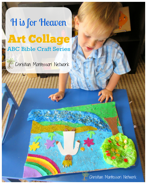 A fun hands-on H is for Heaven ART Collage for children of all ages to enjoy. This is part of the ABCs of the Bible Craft series. - ChristianMontessoriNetwork.com