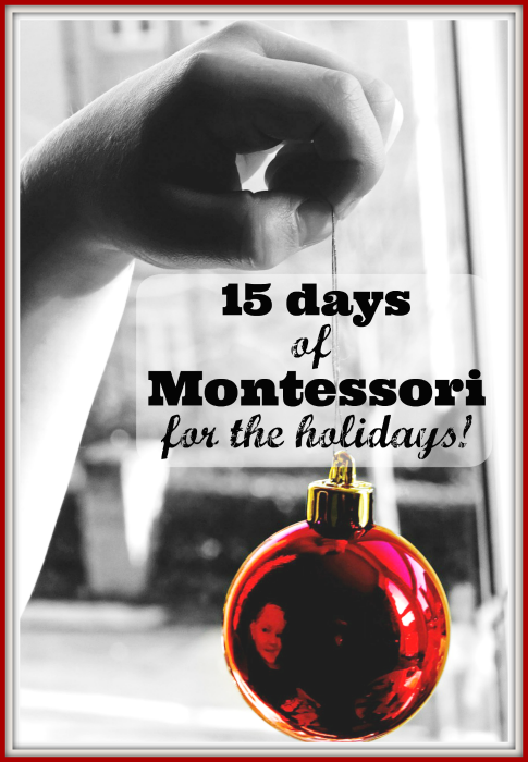 Wonderful 15 Days of Montessori for the Holidays blog hop! Over 15 posts with the common Montessori for the holidays theme!
