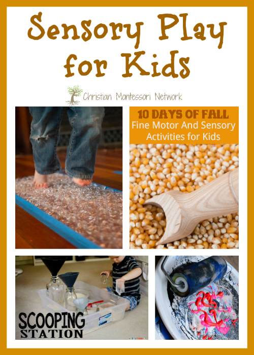 Sensory Play for Kids - ChristianMontessoriNetwork.com