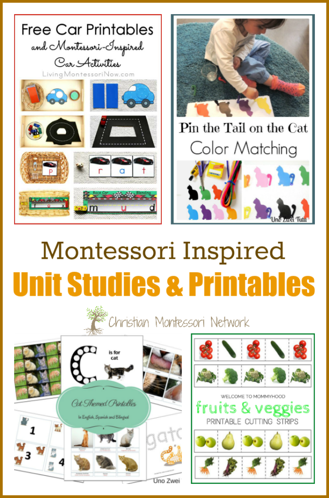Montessori Inspired Unit Studies and Printables - ChristianMontessoriNetwork.com