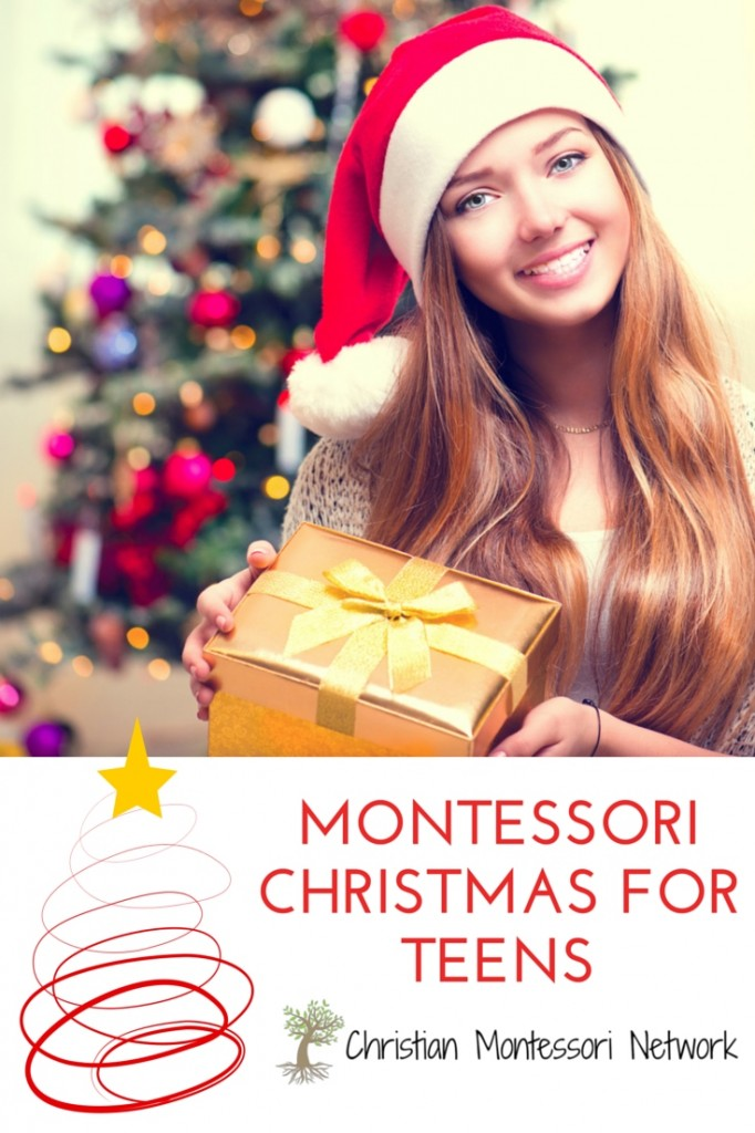 Must pin for the teen in your life! Montessori Christmas For Teens from ChristianMontessoriNetwork.com