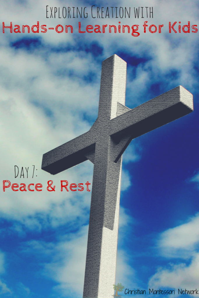 Exploring Creation with Hands-on Learning for Kids: Day 7: Peace and Rest