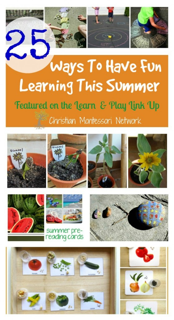 25 Ways to have fun learning this summer on ChristianMontessoriNetwork.com