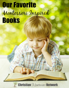 Our Favorite Montessori Inspired Books for Babies and Preschoolers