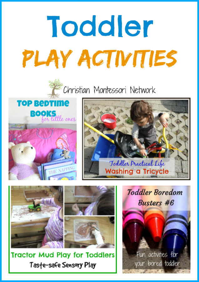 Toddler Play Activities - www.christianmontessorinetwork.com